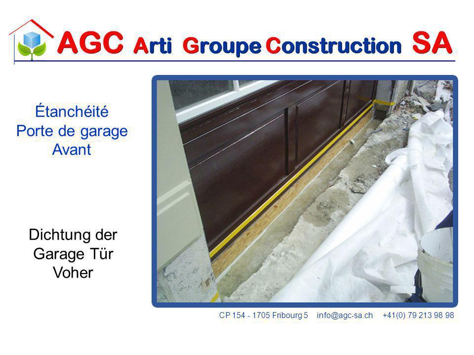FLASHING Dichtung der Garage Tür Voher Étanchéité Porte de garage Avant CP 154 - 1705 Fribourg 5 info@agc-sa.ch +41(0) 79 213 98 98