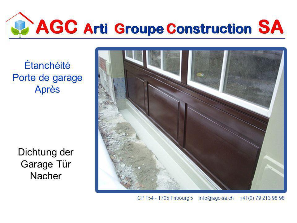 Étanchéité Porte de garage Après Dichtung der Garage Tür Nacher CP 154 - 1705 Fribourg 5 info@agc-sa.ch +41(0) 79 213 98 98