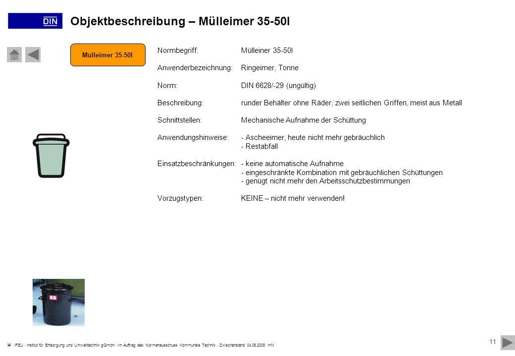 IFEU · Institut für Entsorgung und Umwelttechnik gGmbH · im Auftrag des: Normenausschuss Kommunale Technik · Zwischenstand 04.06.2008 HM 11 Mülleimer