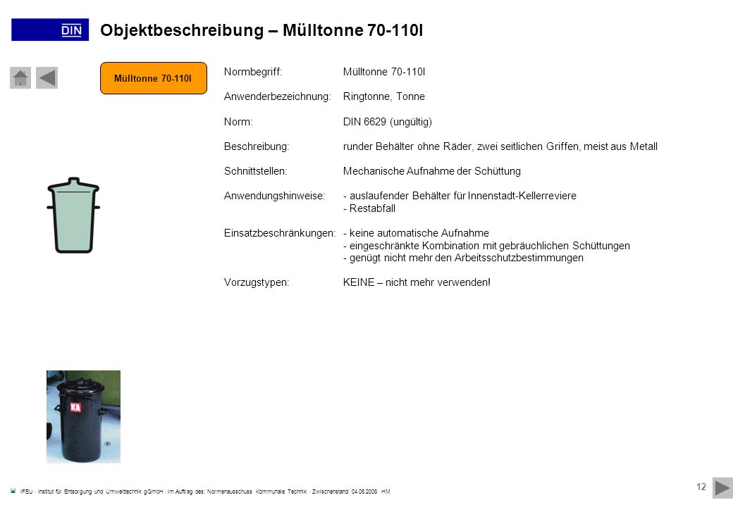IFEU · Institut für Entsorgung und Umwelttechnik gGmbH · im Auftrag des: Normenausschuss Kommunale Technik · Zwischenstand 04.06.2008 HM 12 Mülltonne