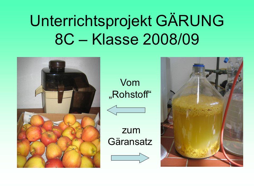 Unterrichtsprojekt GÄRUNG 8C – Klasse 2008/09 Vom Rohstoff zum Gäransatz