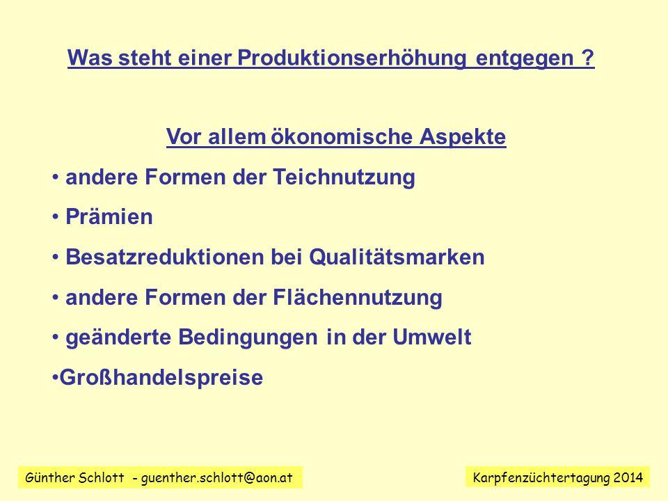 Günther Schlott - guenther.schlott@aon.at Karpfenzüchtertagung 2014 Was steht einer Produktionserhöhung entgegen .