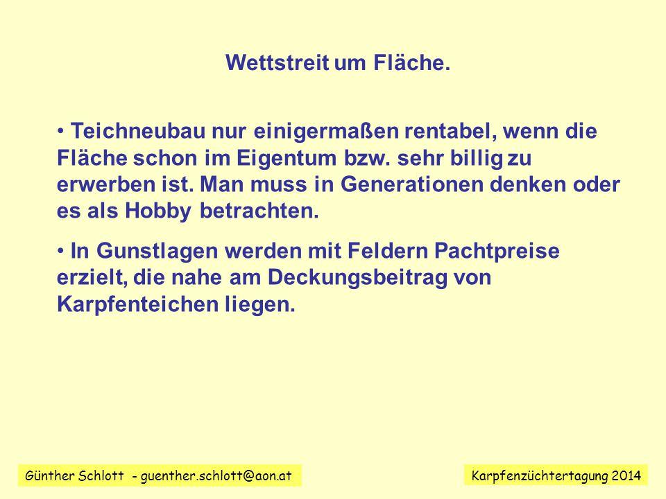Günther Schlott - guenther.schlott@aon.at Karpfenzüchtertagung 2014 Wettstreit um Fläche.