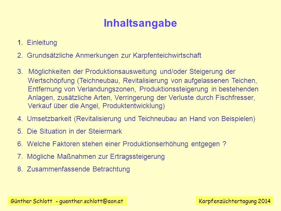 Günther Schlott - guenther.schlott@aon.at Karpfenzüchtertagung 2014 Konkurrenz Fischzucht – Freizeitnutzung (Angeln) Am Beispiel Niederösterreich: Anzahl Teiche: 1.852 Fläche: 1.797 ha Anzahl Angelteiche: 146 (7,9 %) Fläche Angelteiche: 375 ha (20,9%) Quelle: G.