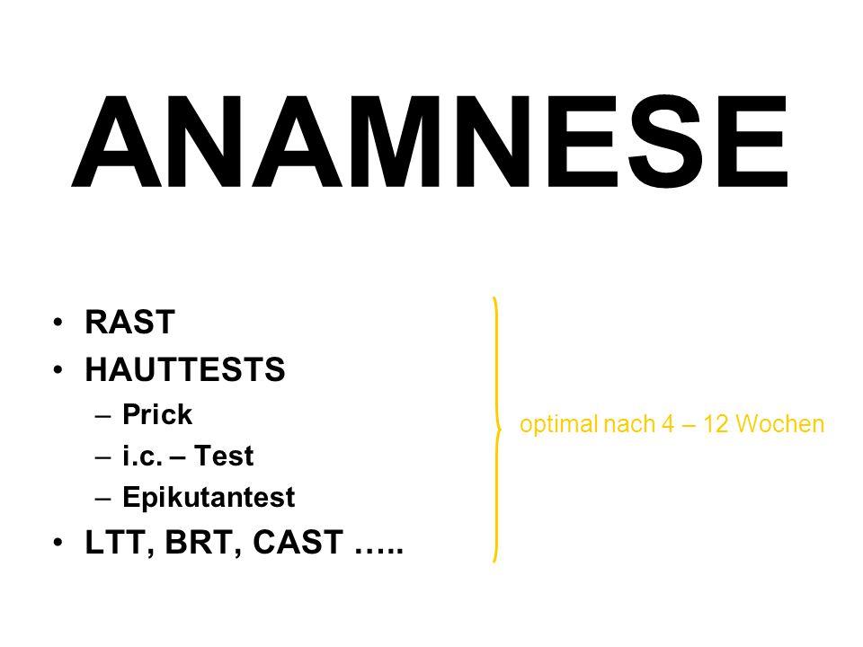 ANAMNESE RAST HAUTTESTS –Prick –i.c.– Test –Epikutantest LTT, BRT, CAST …..