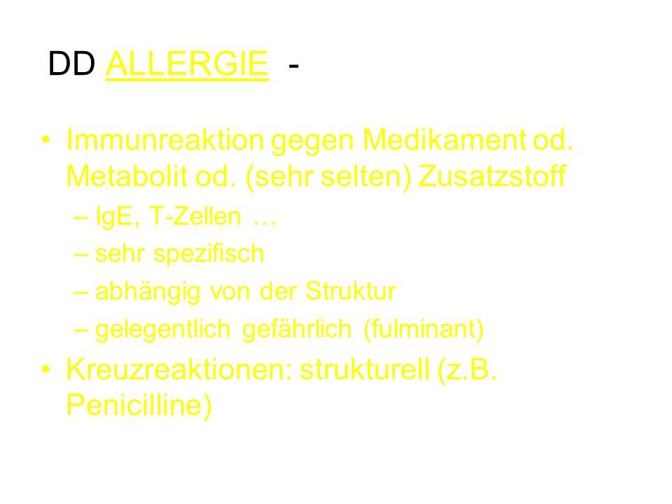 GEFAHRENZEICHEN BEI SPÄTREAKTION Grosses Ausdehnung des Exanthems (bis Erythrodermie) Induration, Blasen (u.a.