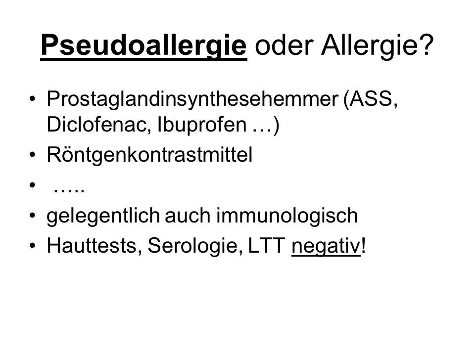Pseudoallergie oder Allergie.