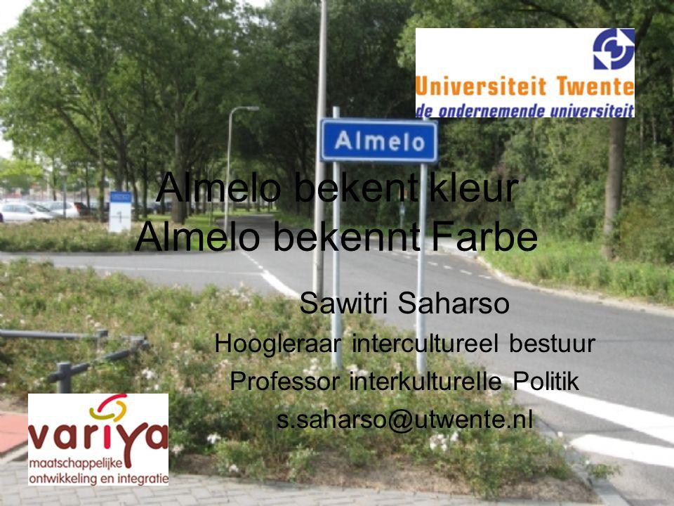 Almelo bekent kleur Almelo bekennt Farbe Sawitri Saharso Hoogleraar intercultureel bestuur Professor interkulturelle Politik s.saharso@utwente.nl