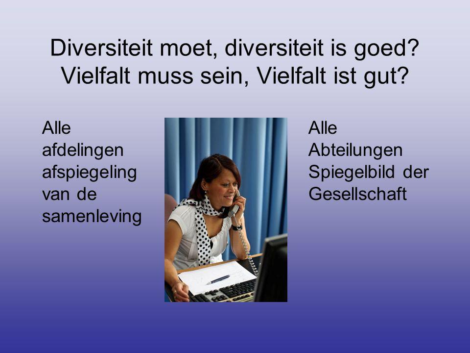 Diversiteit moet, diversiteit is goed. Vielfalt muss sein, Vielfalt ist gut.