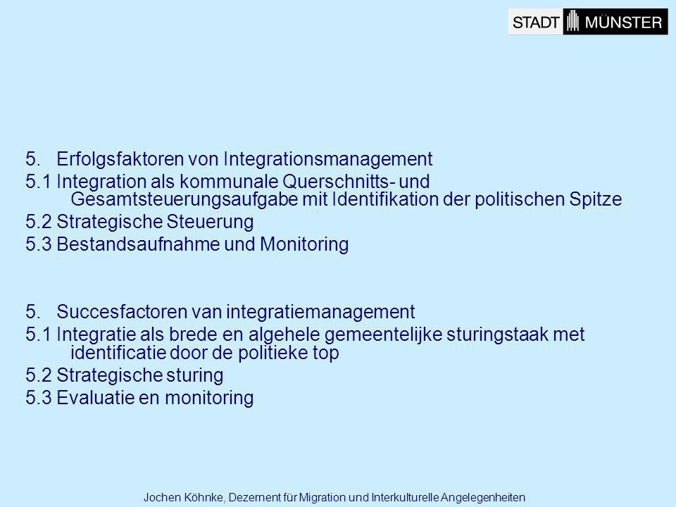 5. Erfolgsfaktoren von Integrationsmanagement 5.1 Integration als kommunale Querschnitts- und Gesamtsteuerungsaufgabe mit Identifikation der politisch