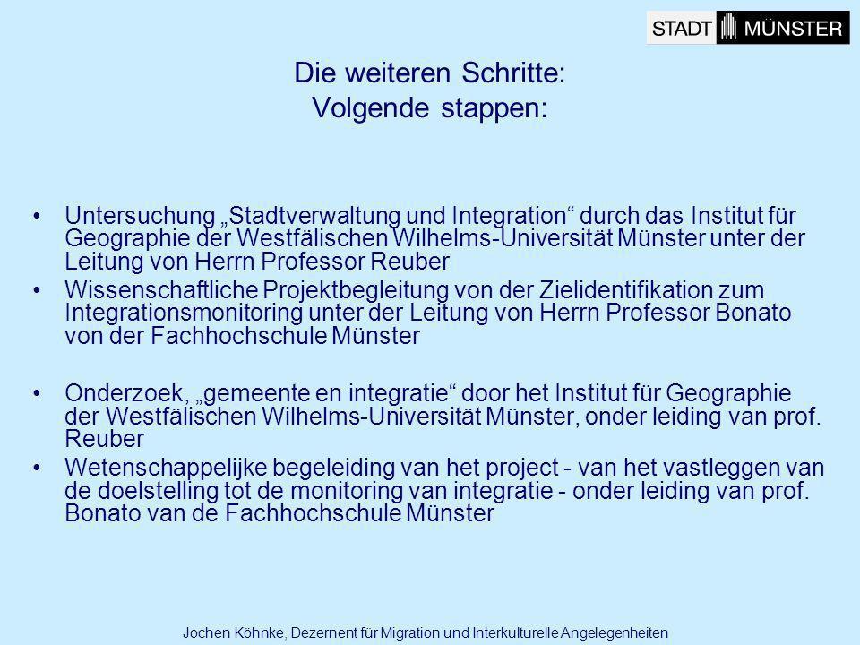 Die weiteren Schritte: Volgende stappen: Untersuchung Stadtverwaltung und Integration durch das Institut für Geographie der Westfälischen Wilhelms-Uni