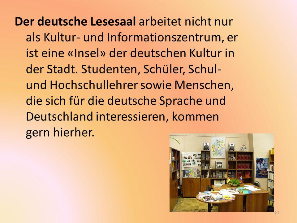Der deutsche Lesesaal arbeitet nicht nur als Kultur- und Informationszentrum, er ist eine «Insel» der deutschen Kultur in der Stadt.