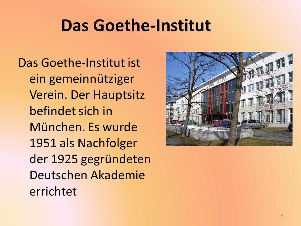 Das Goethe-Institut Das Goethe-Institut ist ein gemeinnütziger Verein.