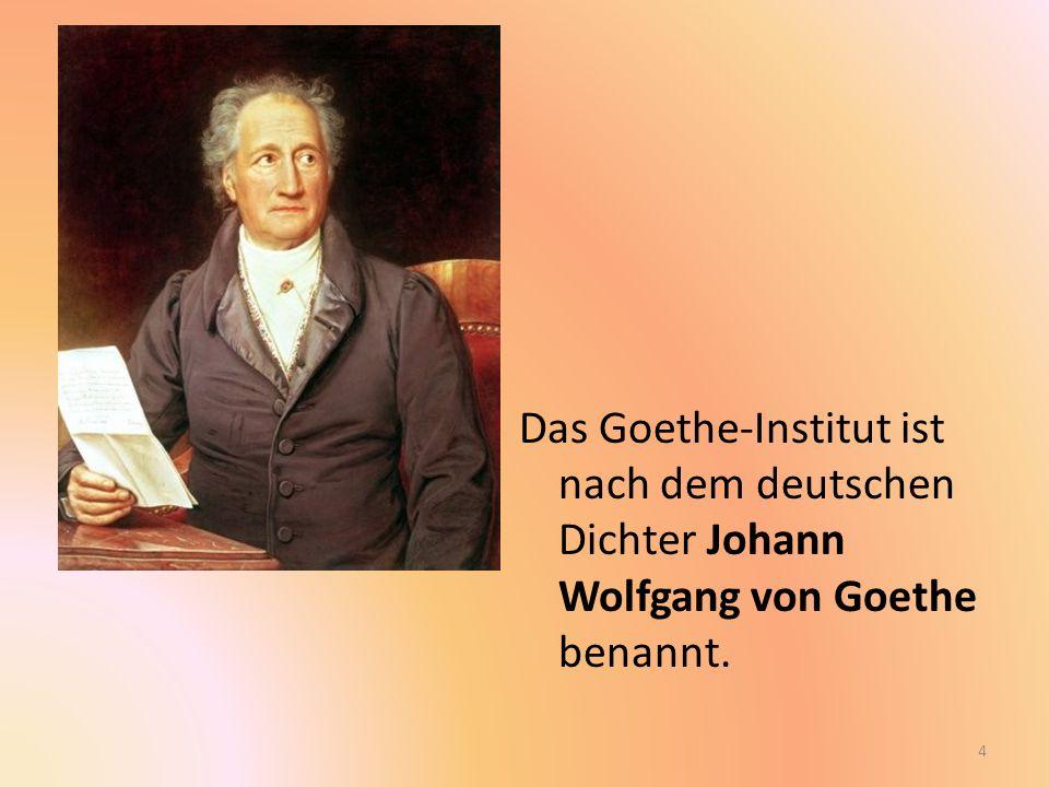 Die Aufgaben des Goethe-Instituts: die Kenntnisse der deutschen Sprache im Ausland fördern, die internationale kulturelle Zusammenarbeit pflegen, ein umfassendes, aktuelles Deutschlandbild vermitteln.