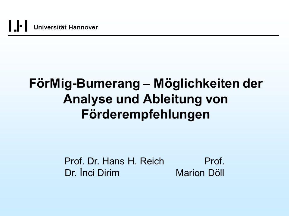 FörMig-Bumerang – Möglichkeiten der Analyse und Ableitung von Förderempfehlungen Prof. Dr. Hans H. Reich Prof. Dr. İnci Dirim Marion Döll Universität