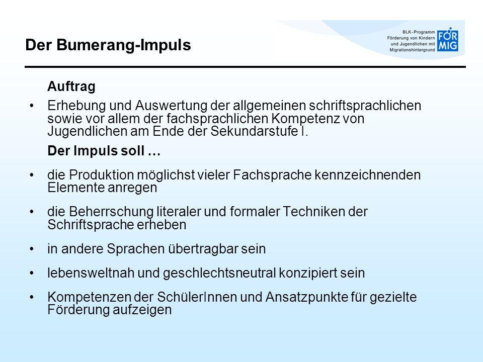 Der Bumerang-Impuls Auftrag Erhebung und Auswertung der allgemeinen schriftsprachlichen sowie vor allem der fachsprachlichen Kompetenz von Jugendlichen am Ende der Sekundarstufe I.