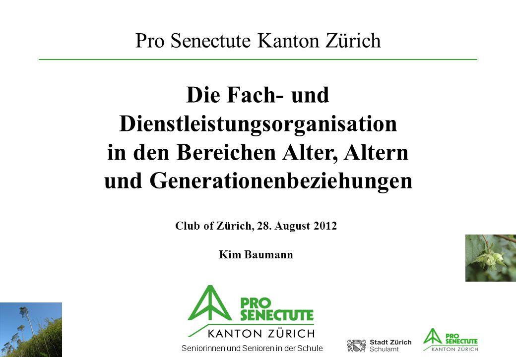 Seniorinnen und Senioren in der Schule Leitbild Pro Senectute Kanton Zürich unterstützt ältere Menschen in den Bereichen: Lebensqualität Selbstbestimmung Materielle Sicherheit Selbsthilfe