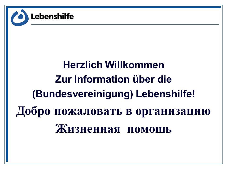 Herzlich Willkommen Zur Information über die (Bundesvereinigung) Lebenshilfe.