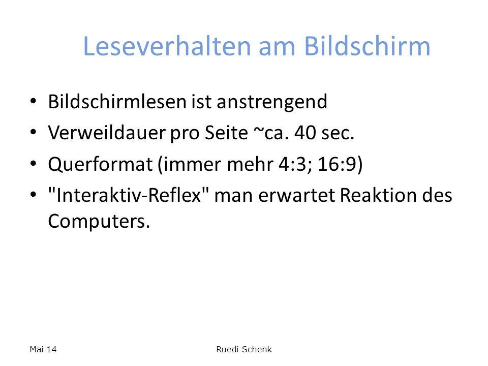Leseverhalten am Bildschirm Bildschirmlesen ist anstrengend Verweildauer pro Seite ~ca. 40 sec. Querformat (immer mehr 4:3; 16:9)
