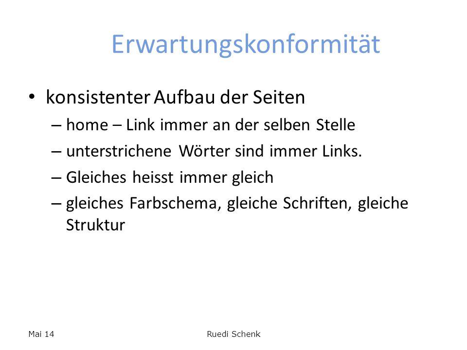 Erwartungskonformität konsistenter Aufbau der Seiten – home – Link immer an der selben Stelle – unterstrichene Wörter sind immer Links. – Gleiches hei