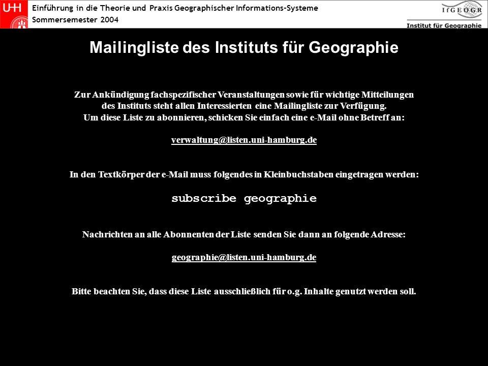 Mailingliste des Instituts für Geographie Zur Ankündigung fachspezifischer Veranstaltungen sowie für wichtige Mitteilungen des Instituts steht allen Interessierten eine Mailingliste zur Verfügung.