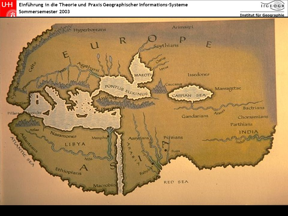 Einführung in die Theorie und Praxis Geographischer Informations-Systeme Sommersemester 2003 Isidore of Seville (um 630 n.