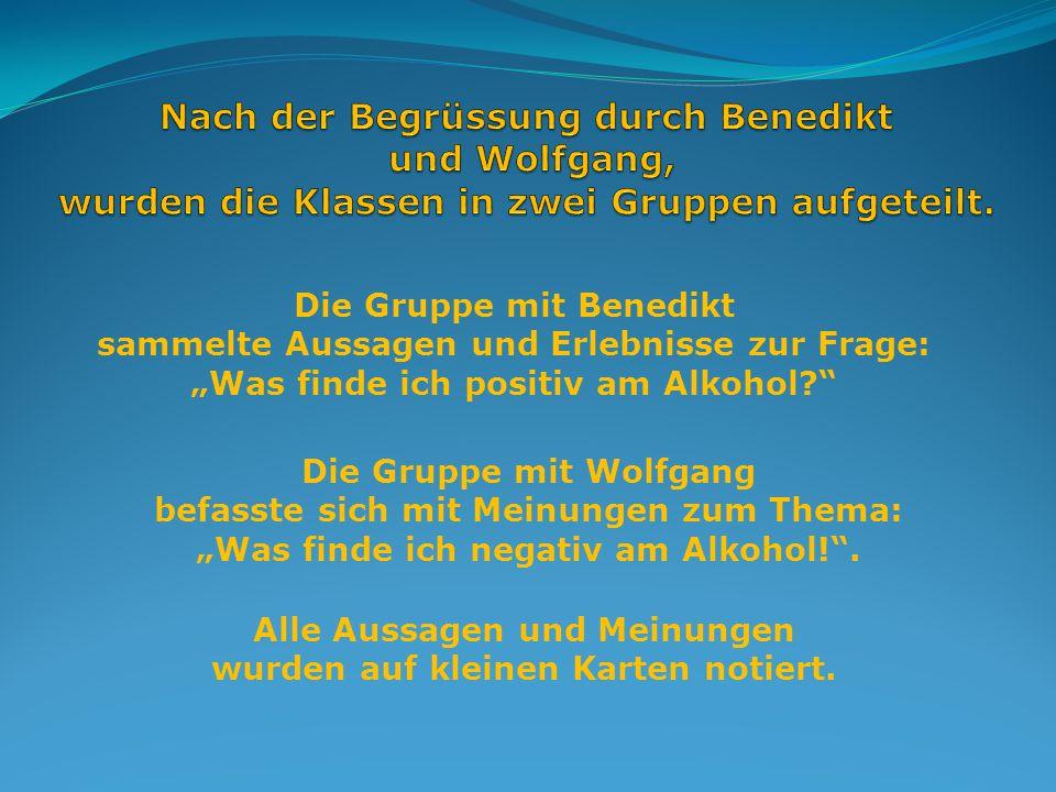 Die Gruppe mit Benedikt sammelte Aussagen und Erlebnisse zur Frage: Was finde ich positiv am Alkohol.