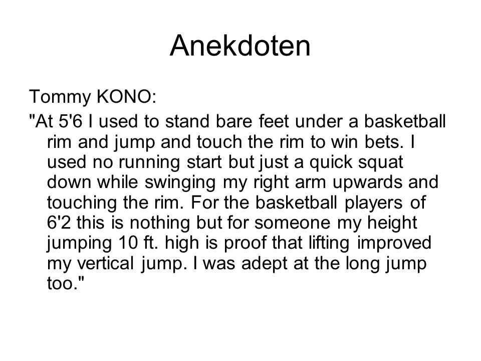 Anekdoten In Bob Hoffmans book Better Athletes (1950 s?), he claimed that on a ship to the Olympic Games (48 or 52 maybe), the weighlifters challenged all comers to a sprint (distance unknown).