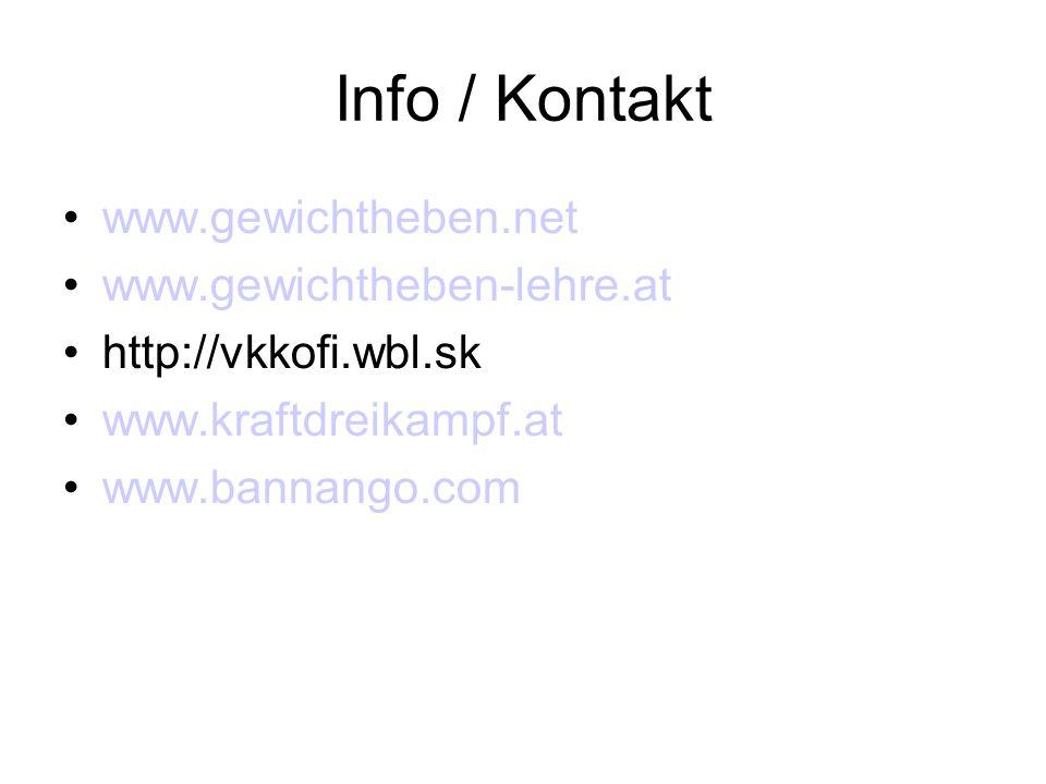 Info / Kontakt www.gewichtheben.net www.gewichtheben-lehre.at http://vkkofi.wbl.sk www.kraftdreikampf.at www.bannango.com
