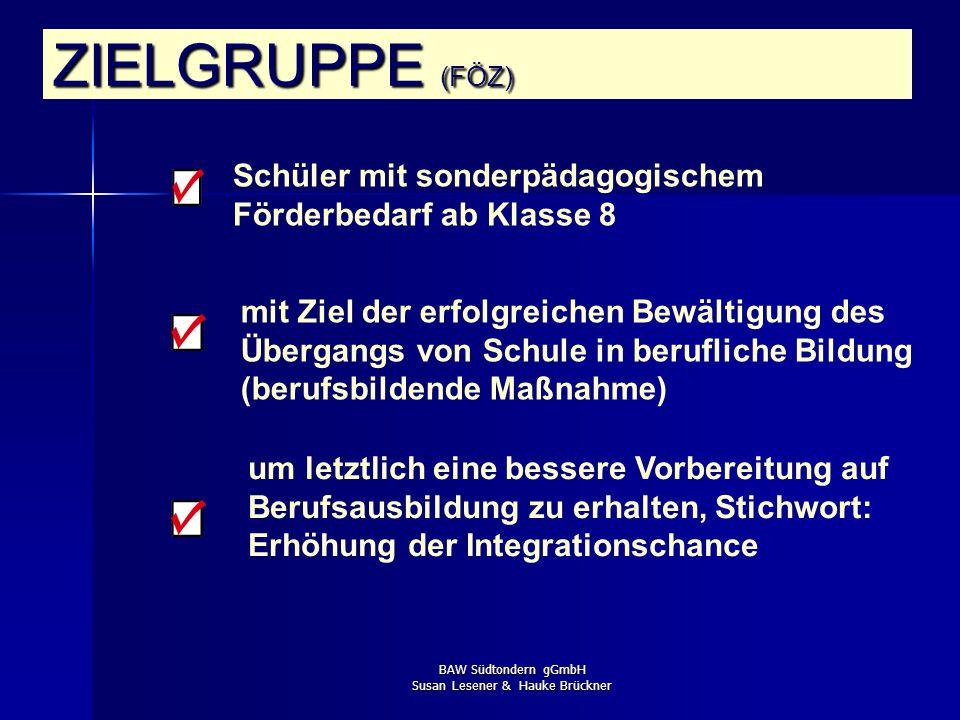 BAW Südtondern gGmbH Susan Lesener & Hauke Brückner in der Regel demotiviert ZIELGRUPPE (FLEX) wo unter den gegenwärtigen Bedingungen die Erreichung d