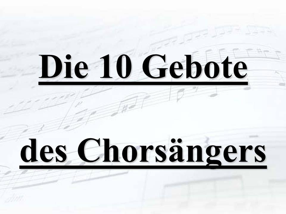 Die 10 Gebote des Chorsängers