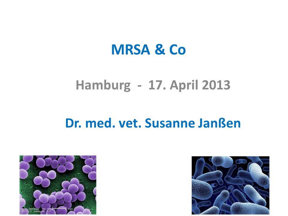 Antiseptische Behandlung (Nase, Rachen, Haut, Haare) Umfelddesinfektion Die Sanierung hat das Ziel der Verminderung und schließlich der Eradikation des MRSA MRSA – Maßnahmen der Sanierung S.Janßen,04-13