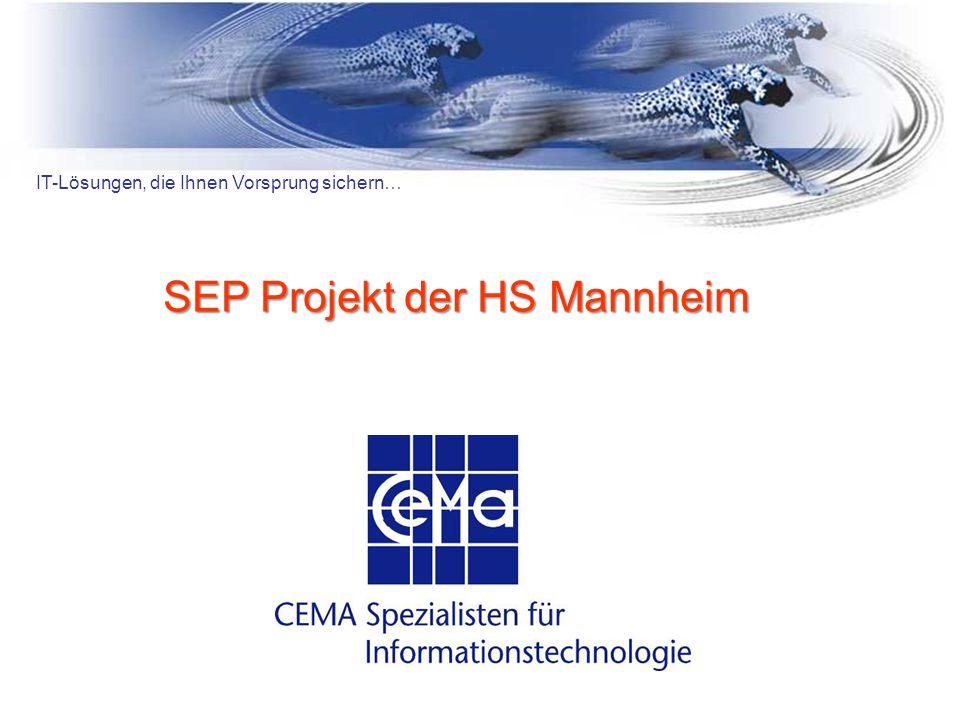 SEP Projekt der HS Mannheim IT-Lösungen, die Ihnen Vorsprung sichern…