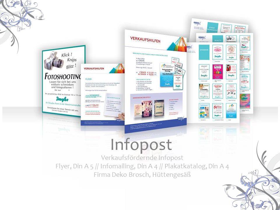 Verkaufsfördernde Infopost Flyer, Din A 5 // Infomailing, Din A 4 // Plakatkatalog, Din A 4 Firma Deko Brosch, Hüttengesäß Infopost