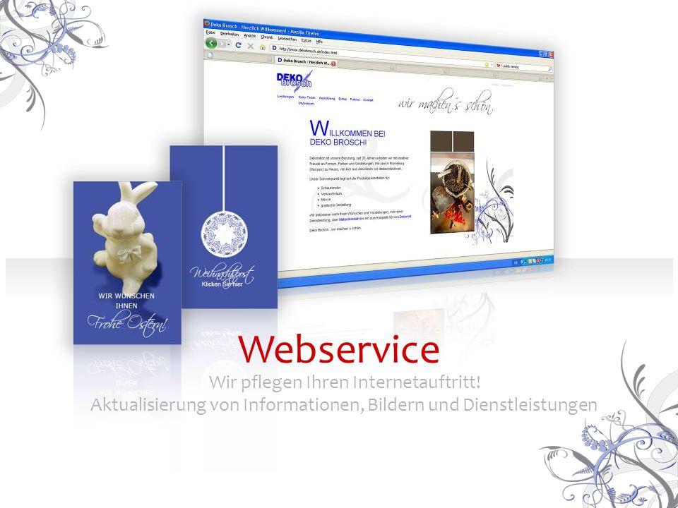 Wir pflegen Ihren Internetauftritt! Aktualisierung von Informationen, Bildern und Dienstleistungen Webservice