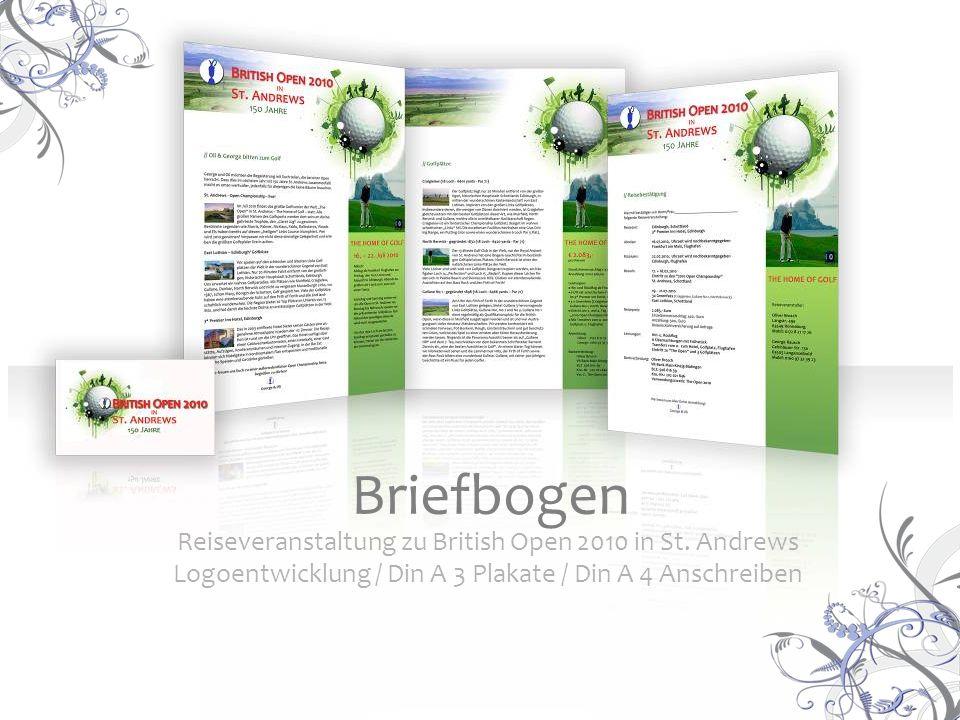 Reiseveranstaltung zu British Open 2010 in St. Andrews Logoentwicklung / Din A 3 Plakate / Din A 4 Anschreiben Briefbogen