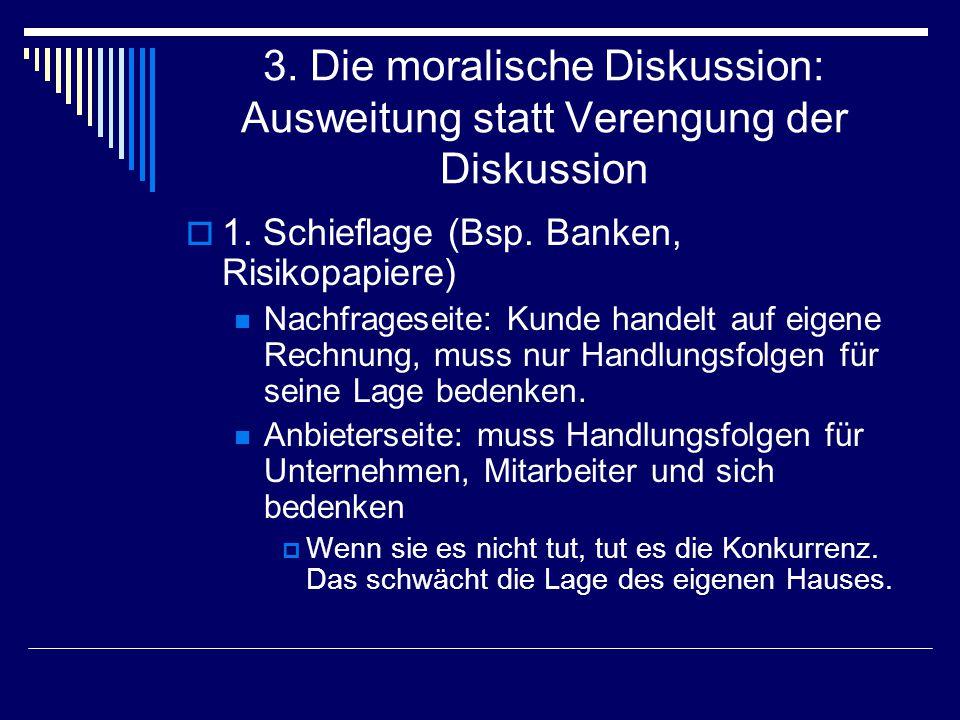 3. Die moralische Diskussion: Ausweitung statt Verengung der Diskussion 1.