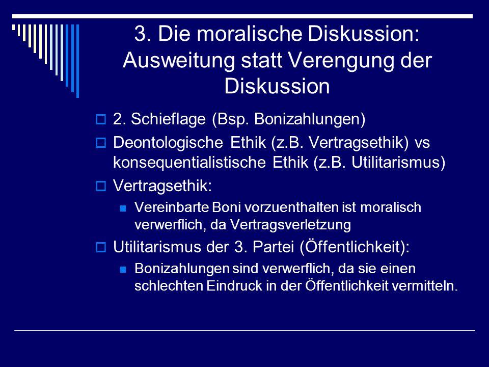 3. Die moralische Diskussion: Ausweitung statt Verengung der Diskussion 2.