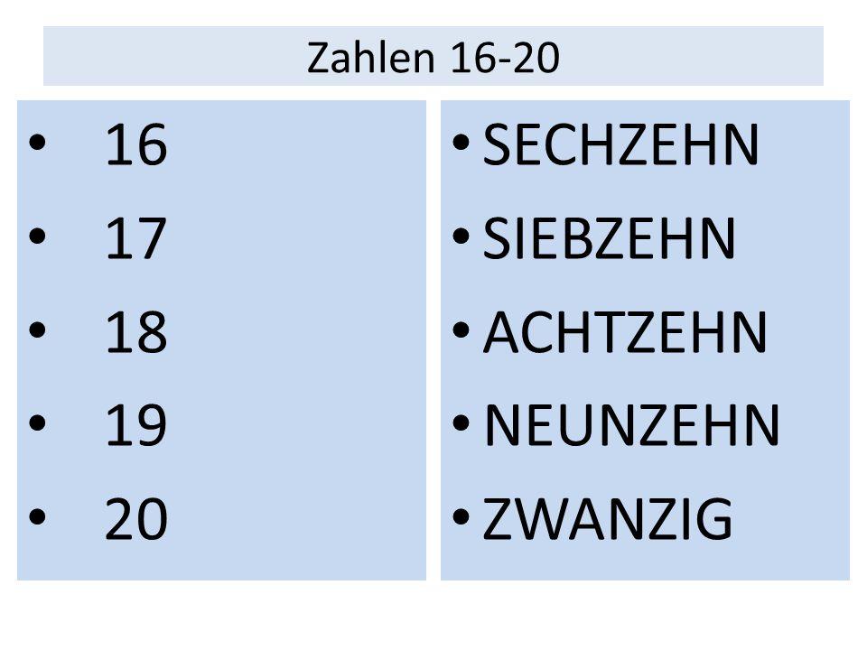 Zahlen 11-15 11 12 13 14 15 ELF ZWÖLF DREIZEHN VIERZEHN FÜNFZEHN