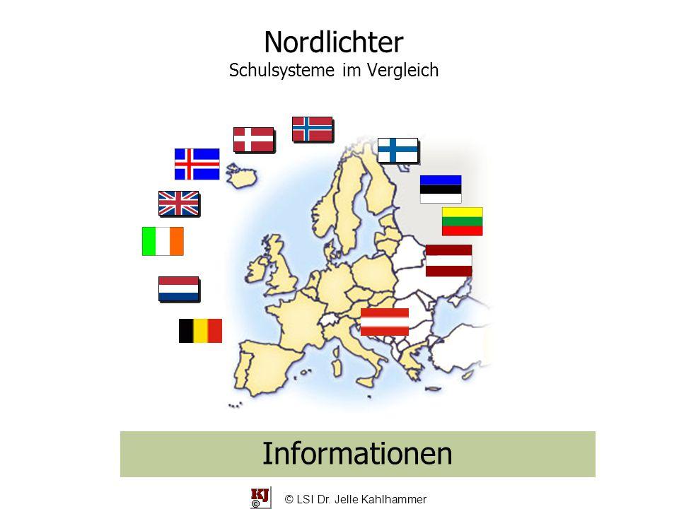 Nordlichter Schulsysteme im Vergleich Informationen © LSI Dr. Jelle Kahlhammer
