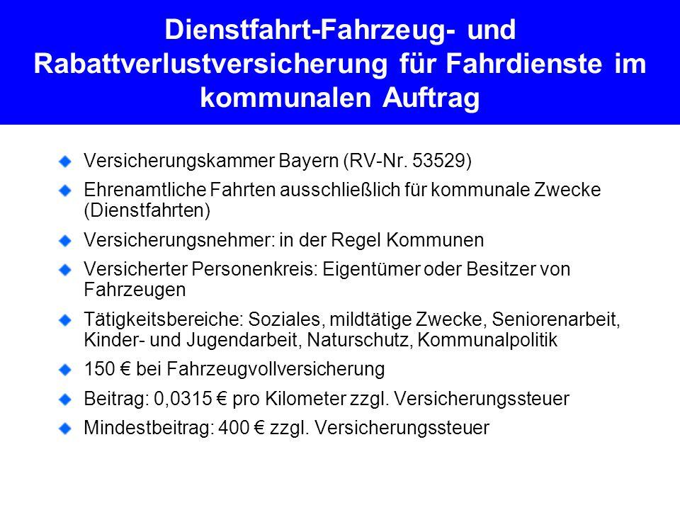Dienstfahrt-Fahrzeug- und Rabattverlustversicherung für Fahrdienste im kommunalen Auftrag Versicherungskammer Bayern (RV-Nr.