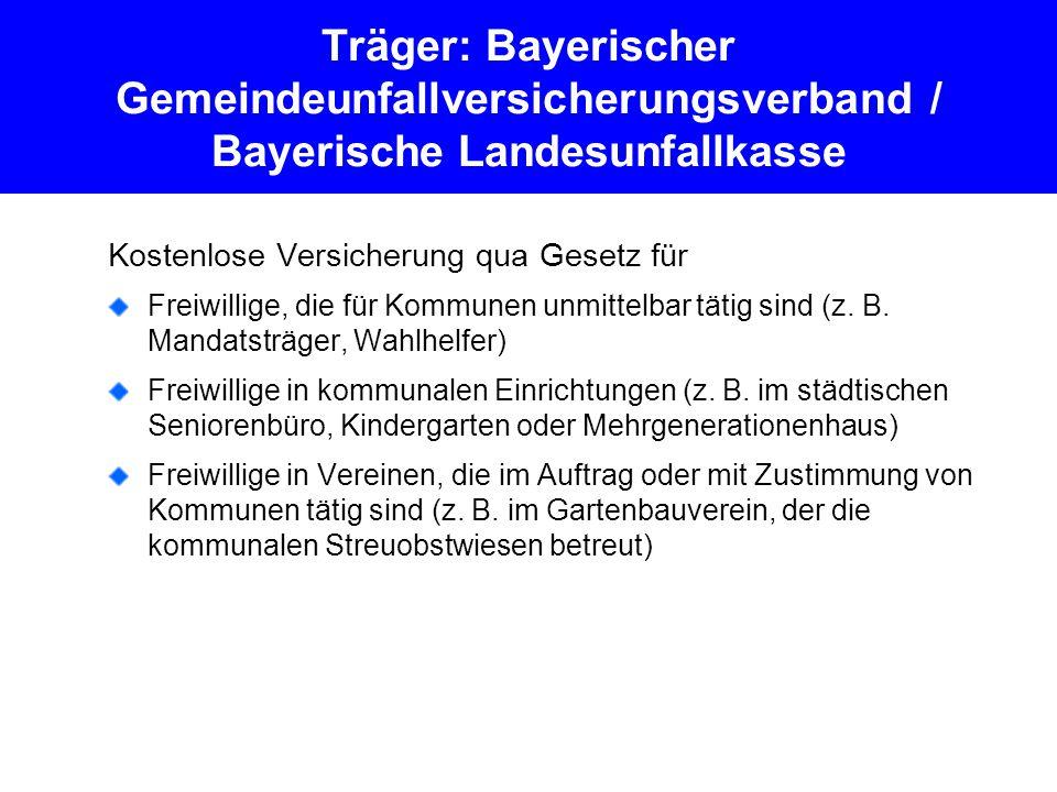 noch: Bayerischer GUVV / Bayerische LUK Freiwillige in Landeseinrichtungen (z.