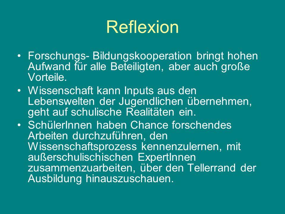 Reflexion Forschungs- Bildungskooperation bringt hohen Aufwand für alle Beteiligten, aber auch große Vorteile.
