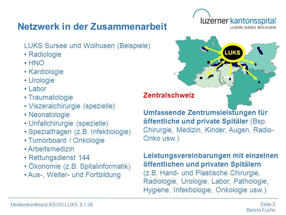 Seite 3 Benno Fuchs Medienkonferenz KSOW-LUKS, 8.1.08 Wir sind uns bewusst, dass wir aufeinander angewiesen sind.