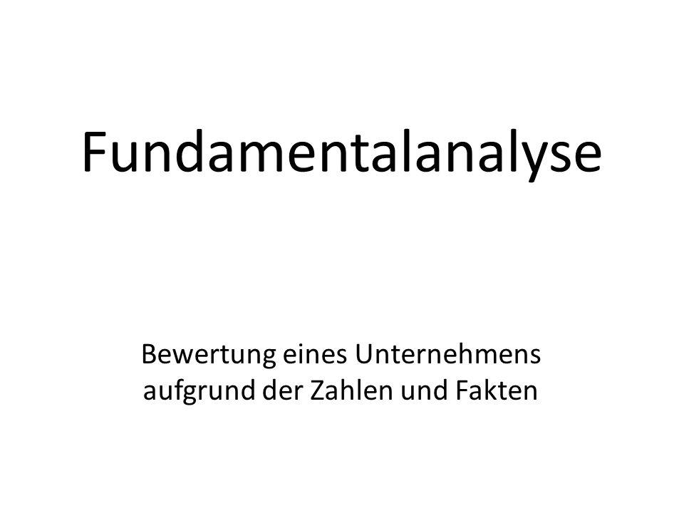 Fundamentalanalyse Bewertung eines Unternehmens aufgrund der Zahlen und Fakten