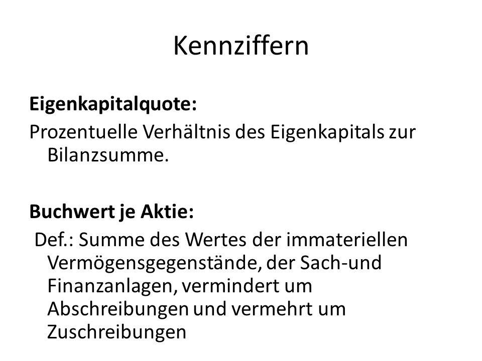 Kennziffern Eigenkapitalquote: Prozentuelle Verhältnis des Eigenkapitals zur Bilanzsumme.