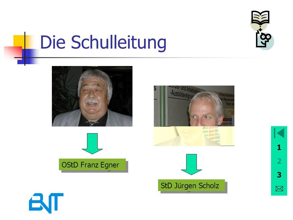 1 2 3 Die Schulleitung OStD Franz Egner StD Jürgen Scholz