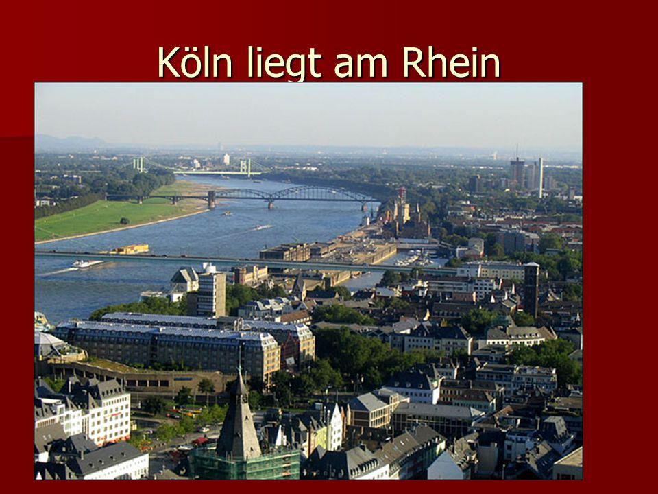 Köln liegt am Rhein