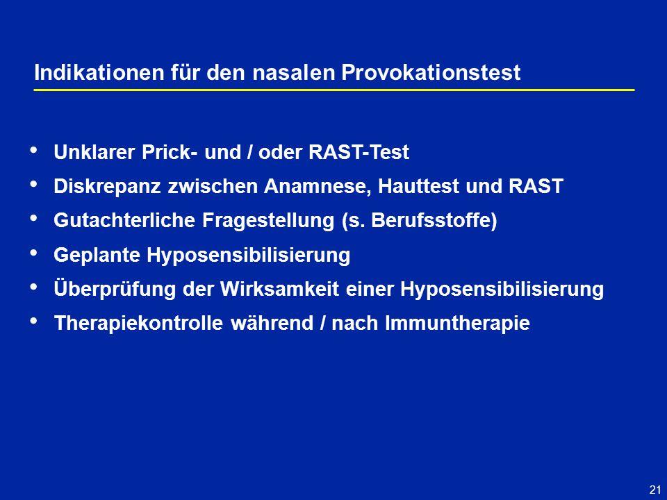 21 Unklarer Prick- und / oder RAST-Test Diskrepanz zwischen Anamnese, Hauttest und RAST Gutachterliche Fragestellung (s. Berufsstoffe) Geplante Hypose