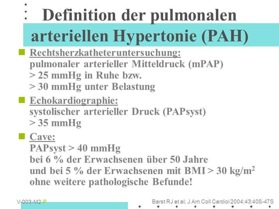 Definition der pulmonalen arteriellen Hypertonie (PAH) Rechtsherzkatheteruntersuchung: pulmonaler arterieller Mitteldruck (mPAP) > 25 mmHg in Ruhe bzw